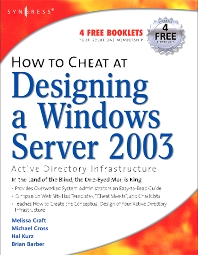 How to Cheat at Designing a Windows Server 2003 Active Directory Infrastructure - 1st Edition - ISBN: 9781597490580, 9780080500928