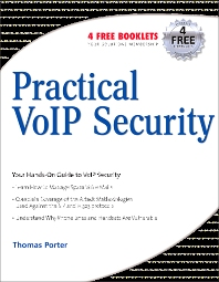 Practical VoIP Security, 1st Edition,Thomas Porter, CISSP, CCNP, CCDA, CCS,ISBN9781597490603