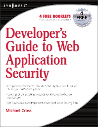 Developer's Guide to Web Application Security, 1st Edition,Michael Cross,ISBN9781597490610