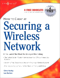 How to Cheat at Securing a Wireless Network, 1st Edition,Chris Hurley,Lee Barken,ISBN9781597490870