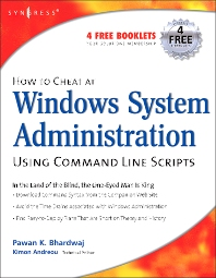 How to Cheat at Windows System Administration Using Command Line Scripts, 1st Edition,Pawan Bhardwaj,ISBN9781597491051