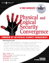 Physical and Logical Security Convergence: Powered By Enterprise Security Management, 1st Edition,William Crowell,Brian Contos,Colby DeRodeff,Dan Dunkel,ISBN9781597491228