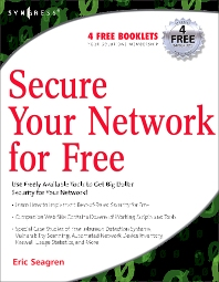 Secure Your Network for Free, 1st Edition,Eric Seagren,ISBN9781597491235