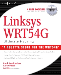 Linksys WRT54G Ultimate Hacking, 1st Edition,Paul Asadoorian,Larry Pesce,ISBN9781597491662