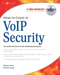 How to Cheat at VoIP Security, 1st Edition,Thomas Porter, CISSP, CCNP, CCDA, CCS,Michael Gough,ISBN9781597491693