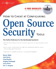 How to Cheat at Configuring Open Source Security Tools, 1st Edition,Michael Gregg,Eric Seagren,Angela Orebaugh,Matt Jonkman,Raffael Marty,ISBN9781597491709