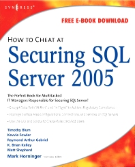 How to Cheat at Securing SQL Server 2005 - 1st Edition - ISBN: 9781597491969, 9780080555546