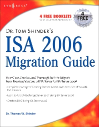Dr. Tom Shinder's ISA Server 2006 Migration Guide, 1st Edition,Thomas W Shinder,ISBN9781597491990