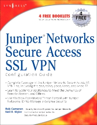 Juniper(r) Networks Secure Access SSL VPN Configuration Guide, 1st Edition,Rob Cameron,Neil Wyler,ISBN9781597492003
