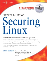 How to Cheat at Securing Linux, 1st Edition,James Stanger,ISBN9781597492072