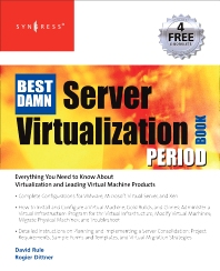 The Best Damn Server Virtualization Book Period, 1st Edition,Rogier Dittner,David Rule,ISBN9781597492171