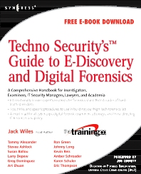 TechnoSecurity's Guide to E-Discovery and Digital Forensics - 1st Edition - ISBN: 9781597492232, 9780080558813