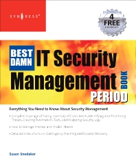 The Best Damn IT Security Management Book Period, 1st Edition,Susan Snedaker,Robert McCrie,ISBN9781597492270