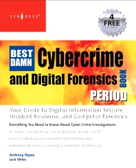 Cover image for The Best Damn Cybercrime and Digital Forensics Book Period