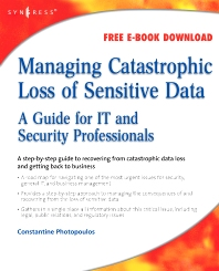 Managing Catastrophic Loss of Sensitive Data - 1st Edition - ISBN: 9781597492393, 9780080558714