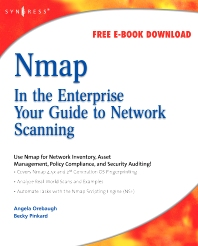 Nmap in the Enterprise, 1st Edition,Angela Orebaugh,Becky Pinkard,ISBN9781597492416