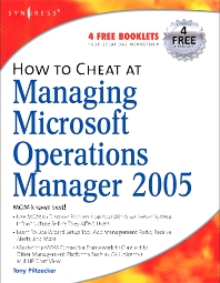 How to Cheat at Managing Microsoft Operations Manager 2005, 1st Edition,Anthony Piltzecker,ISBN9781597492515
