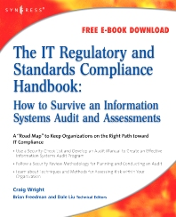 The IT Regulatory and Standards Compliance Handbook:, 1st Edition,Craig Wright,ISBN9781597492669