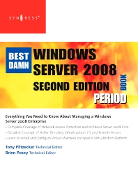 The Best Damn Windows Server 2008 Book Period, 2nd Edition,Anthony Piltzecker,ISBN9781597492737