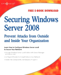 Securing Windows Server 2008, 1st Edition,Aaron Tiensivu,ISBN9781597492805