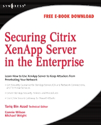 Securing Citrix XenApp Server in the Enterprise, 1st Edition,Tariq Azad,ISBN9781597492812