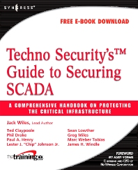 Techno Security's Guide to Securing SCADA, 1st Edition,Jack Wiles,Ted Claypoole,Phil Drake,Paul Henry,Lester Johnson,Sean Lowther,Greg Miles,Marc Tobias,James Windle,ISBN9781597492829