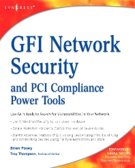 GFI Network Security and PCI Compliance Power Tools - 1st Edition - ISBN: 9781597492850, 9780080949154