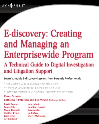 E-discovery: Creating and Managing an Enterprisewide Program, 1st Edition,Karen Schuler,ISBN9781597492966