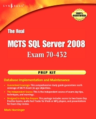 The Real MCTS SQL Server 2008 Exam 70-432 Prep Kit - 1st Edition - ISBN: 9781597494205, 9780080956909