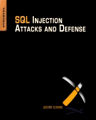 SQL Injection Attacks and Defense - 1st Edition - ISBN: 9781597494243, 9780080958576