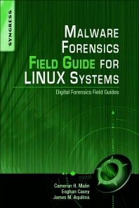 Cover image for Malware Forensics Field Guide for Linux Systems