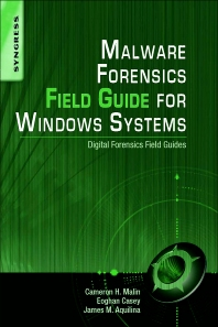 Cover image for Malware Forensics Field Guide for Windows Systems