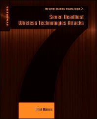 Seven Deadliest Wireless Technologies Attacks - 1st Edition - ISBN: 9781597495417, 9781597495424