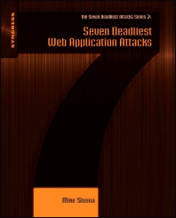Seven Deadliest Web Application Attacks - 1st Edition - ISBN: 9781597495431, 9781597495448