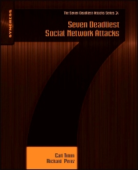 Seven Deadliest Social Network Attacks - 1st Edition - ISBN: 9781597495455, 9781597495462