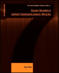 Seven Deadliest Unified Communications Attacks - 1st Edition - ISBN: 9781597495479, 9781597495486