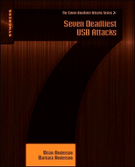 Seven Deadliest USB Attacks, 1st Edition,Brian Anderson,Barbara Anderson,ISBN9781597495530