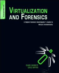 Virtualization and Forensics, 1st Edition,Diane Barrett,Greg Kipper,ISBN9781597495578