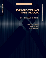 Dissecting the Hack: The F0rb1dd3n Network, Revised Edition, 1st Edition,Jayson Street,Kent Nabors,Brian Baskin,Marcus Carey,ISBN9781597495684