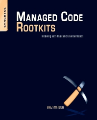 Managed Code Rootkits, 1st Edition,Erez Metula,ISBN9781597495745