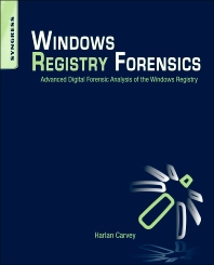 Windows Registry Forensics, 1st Edition,Harlan Carvey,ISBN9781597495806