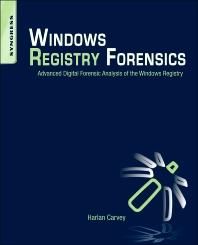 Windows Registry Forensics, 1st Edition,Harlan Carvey,ISBN9781597495813