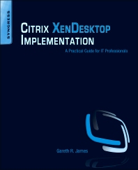 Citrix XenDesktop Implementation, 1st Edition,Gareth R. James,ISBN9781597495820