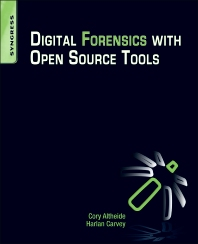 Digital Forensics with Open Source Tools - 1st Edition - ISBN: 9781597495868, 9781597495875