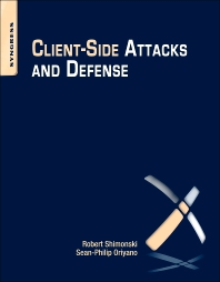 Client-Side Attacks and Defense, 1st Edition,Sean-Philip Oriyano,Robert Shimonski,ISBN9781597495905