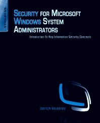 Security for Microsoft Windows System Administrators, 1st Edition,Derrick Rountree,ISBN9781597495943