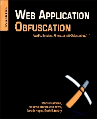Web Application Obfuscation, 1st Edition,Mario Heiderich,Eduardo Alberto Vela Nava,Gareth Heyes,David Lindsay,ISBN9781597496049