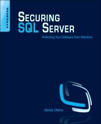 Securing SQL Server - 1st Edition - ISBN: 9781597496254, 9781597496261