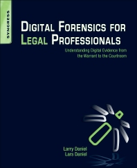 Digital Forensics for Legal Professionals, 1st Edition,Larry Daniel,Lars Daniel,ISBN9781597496438