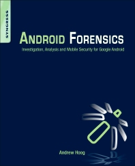 Android Forensics - 1st Edition - ISBN: 9781597496513, 9781597496520